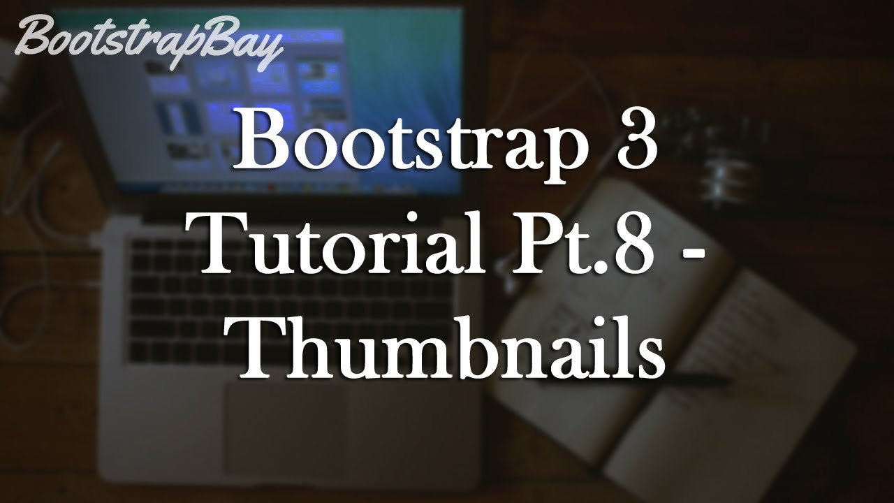 Bootstrap Tutorial - Thumbnails (Video) | BootstrapBay