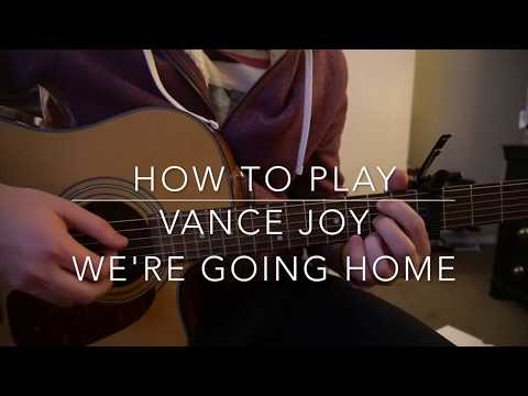 "How to play ""We're Going Home"" by Vance Joy"