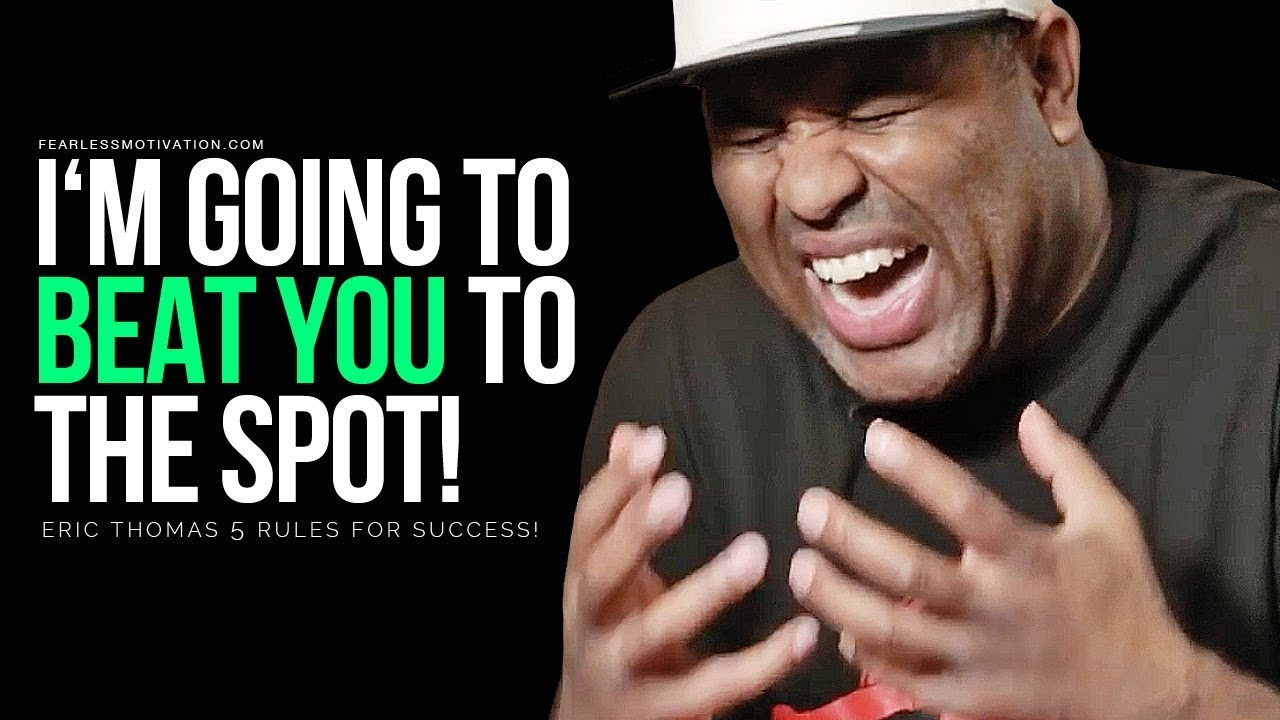 These 5 Rules For Success by Eric Thomas Will Bring Out the Beast in You!
