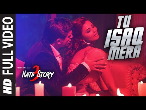 Tu Isaq Mera FULL VIDEO Song | Hate Story 2015 | Daisy Shah, Karan Singh Grover | Neha Kakkar
