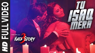 Tu Isaq Mera (Full Song) | Hate Story 3