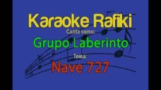 Grupo Laberinto - Nave 727 (Tono Bajo) - Karaoke Demo