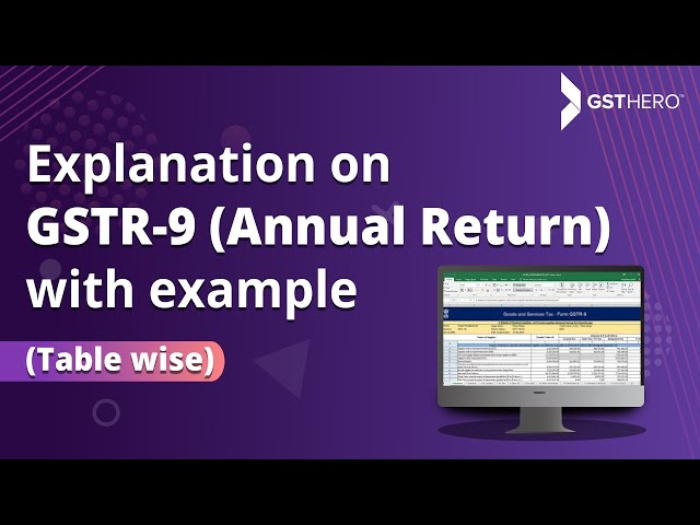 Interesting Examples & Explanation of GSTR 9 Annual Return (Table Wise)