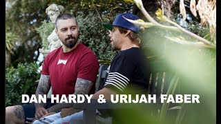 Urijah Faber and Dan Hardy sit down for a candid chat.