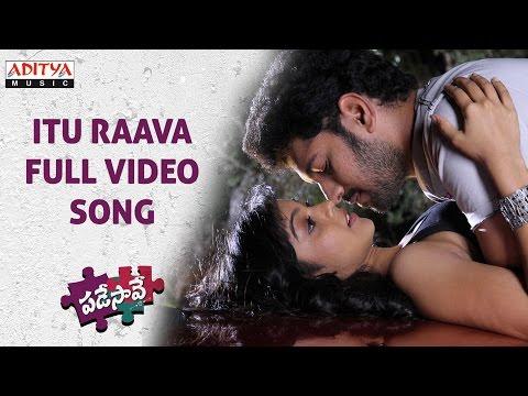 Itu Raava Full Video Song II Padesave Video Songs II Karthik Raju, Nithya Shetty, Sam, Anup Rubens