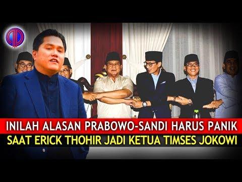 Inilah Alasan Prabowo Sandi 'Harus' P4nik Saat Erick Thohir Jadi Ketua Timses Jokowi-Ma'ruf