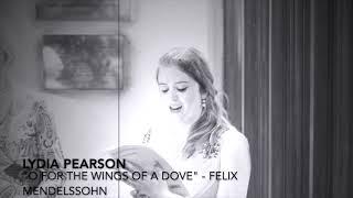"Lydia Pearson - ""O For The Wings of a Dove"" (Felix Mendelssohn)"