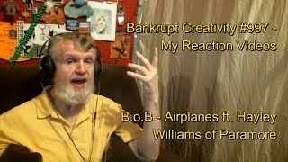 B.o.B - Airplanes ft. Hayley Williams of Paramore : Bankrupt Creativity #997 - My Reaction Videos