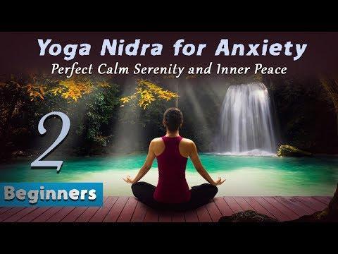 Yoga Nidra for Anxiety 2: Perfect Calm Serenity and Inner Peace (Beginners)