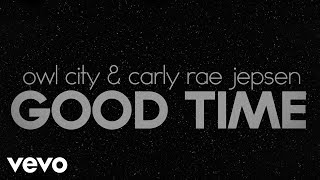 Repeat youtube video Owl City, Carly Rae Jepsen - Good Time (Lyric Video)