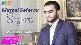 Mursel Seferov - Soz Ver / Original