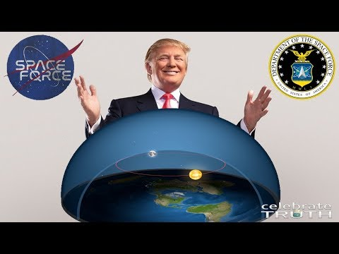Trump to Guard Flat Earth & The Firmament with Space Force?