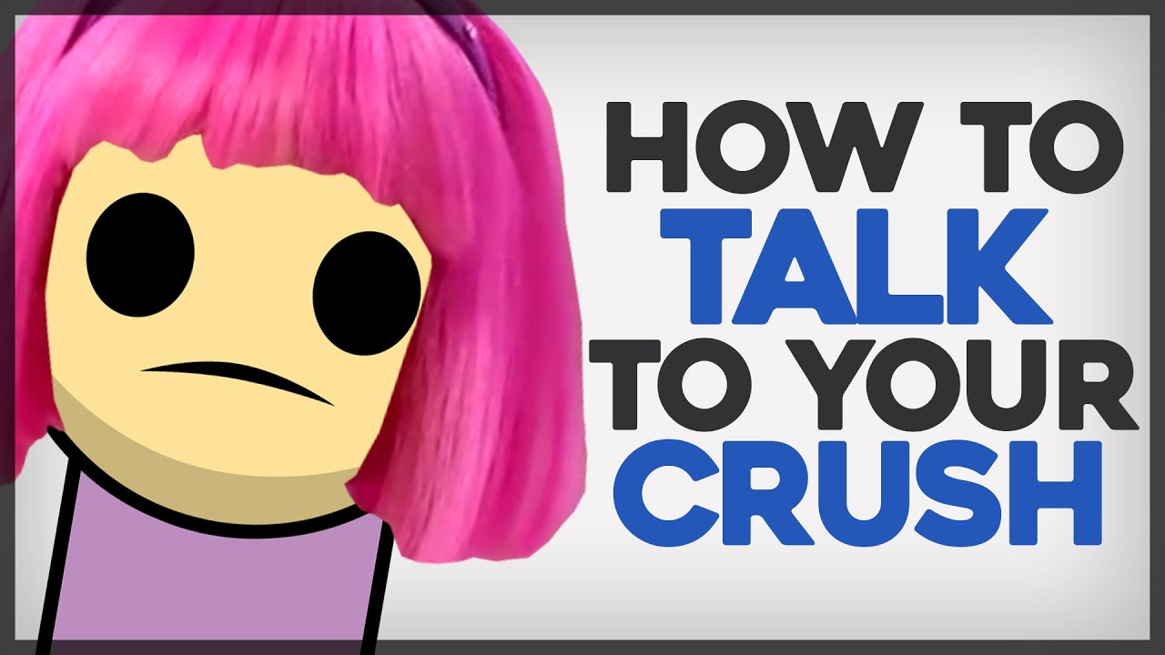 How to talk to crush