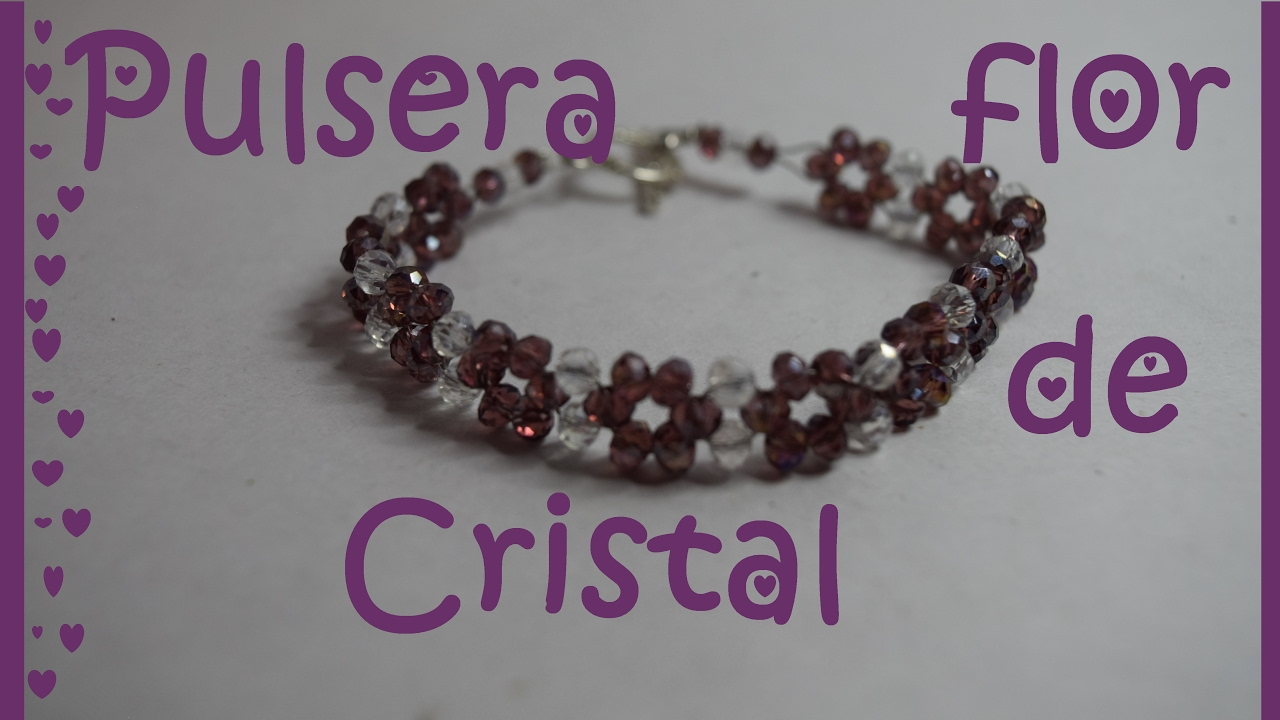 d0d9e047db9c Pulsera Flor de Cristal - Tutorial - DIY - YouTube
