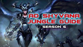 AD Shyvana Jungle Guide Season 6