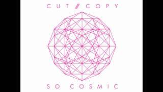 Cut Copy So Cosmic Part I
