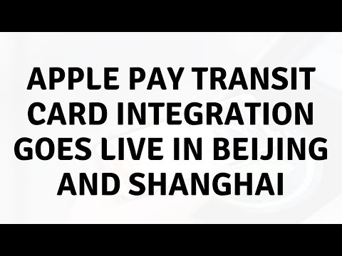 Daily Tech News - Apple Pay transit card integration goes live in Beijing and Shanghai