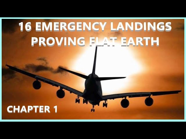 16 Emergency Landings Proving Flat Earth: Chapter 1 (Illustrated Audiobook)