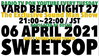 【YARD BEAT NIGHT 27】feat.Guest Sound SWEETSOP navigated by Desem