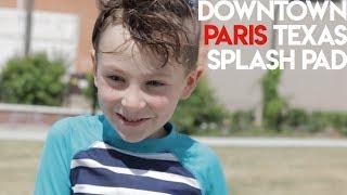 Downtown Paris Texas Splash Pad 💦