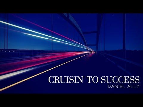 Cruisin' To Success | Daniel Ally [Entrepreneur Rap]