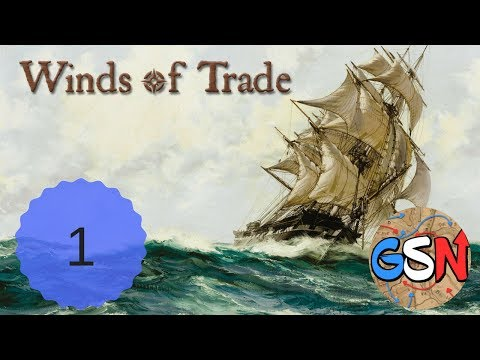 Winds of Trade | GSN Trading Company | Ep 1 - GSN Trading Co
