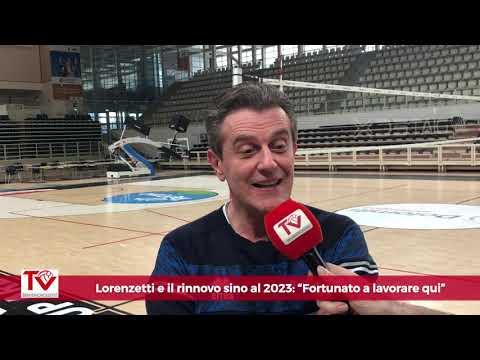 """Lorenzetti e il rinnovo di contratto fino al 2023: """"Fortunato a lavorare qui"""""""