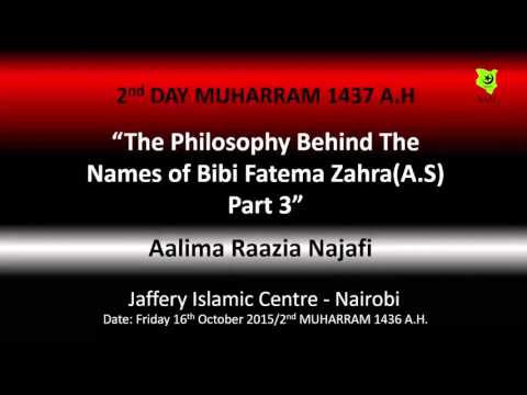 """The Philosophy Behind The Names of Bibi Fatema Zahra(AS)Part 3""Ladies Lecture 2nd MUHARRAM 1437 A.H"