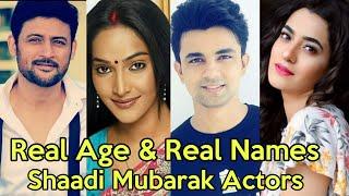 Real Age and Real Names of Shaadi Mubarak Cast Actors | Shadi Mubarak Serial Star Plus New Show 2020