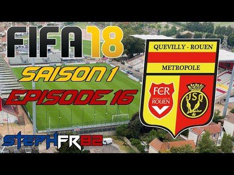 FIFA 18 - US Quevilly Rouen - S01 E16 - 1/2 contre les Girondins - Carrière Manager - FR PC