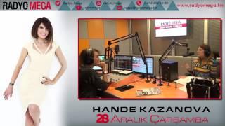 Radyo Mega 28 Aralık 2016 Hande Kazanova Yayını!