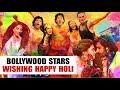 Bollywood Celebrities Wishing Holi l Bollywood Celebrities Holi 2019 l Holi 2019 Video