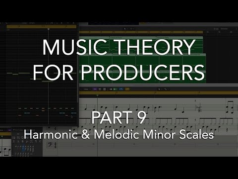 Music Theory for Producers #09 - Harmonic & Melodic Minor Scales