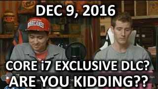 The WAN Show - Intel i7 Exclusive DLC & Illegal Game Modding! - December 9, 2016
