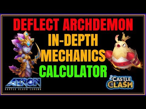 DEFLECT ARCHDEMON IN-DEPTH MECHANICS CALCULATOR - CASTLE CLASH