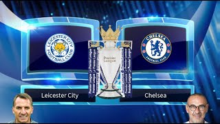 Leicester City Vs Chelsea Prediction & Preview 12/05/2019 - Football Predictions