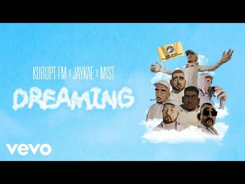 KURUPT FM, Jaykae & MIST – Dreaming