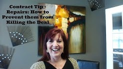 Contract Tip -  Repairs : How to Prevent Them From Killing Your Deal