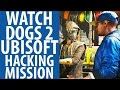 Watch Dogs 2 Ubisoft Hacking Mission