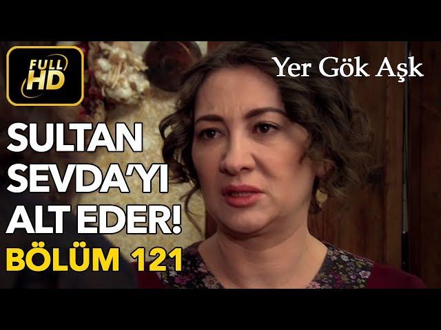 Yer Gök Aşk > Episode 121