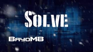 Solve - by BayoM8 (ButtonBass)