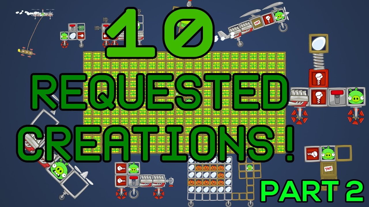 Bad Piggies 10 Requested Creations Part 2 Youtube