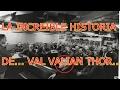 LA INCREIBLE HISTORIA DE VAL VALIAN THOR
