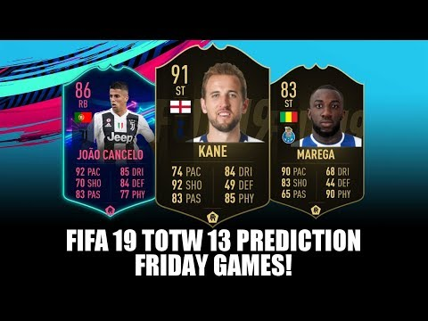 FIFA 19 TOTW 13 TEAM OF THE WEEK 13 PREDICTION - FRIDAY GAMES - FT  KANE,  CANCELO, MAREGA