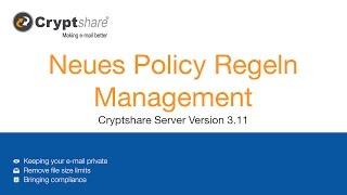 Das neue Policy Regeln Management für die Cryptshare Server Version 3.11