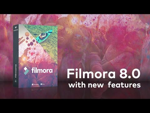 New Features for Wondershare Filmora Software Version 8.0