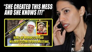 WIKILEAKS: HUMA KNEW HILLARY WOULD GET BUSTED FOR HER $12 MILLION MOROCCAN KING PAY TO PLAY