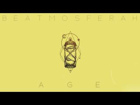 Beatmosferah - Age