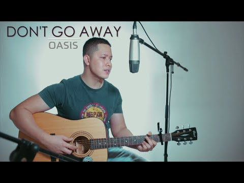 DON'T GO AWAY - OASIS (LIVE Cover) Oskar Mahendra
