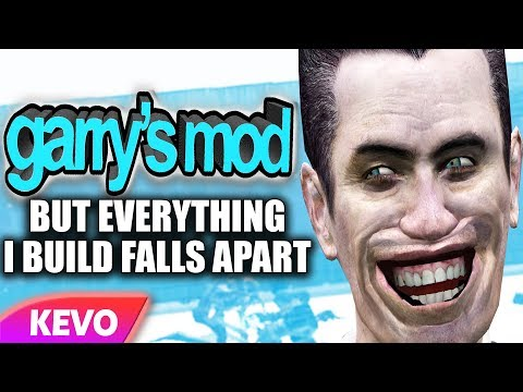 Garry's Mod but everything I build falls apart